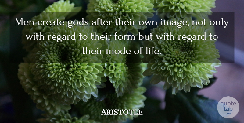 Aristotle Quote About Atheist, Men, Religion: Men Create Gods After Their...