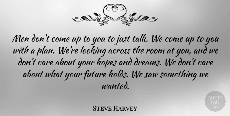 Steve Harvey Quote About Relationship, Success, Faith: Men Dont Come Up To...