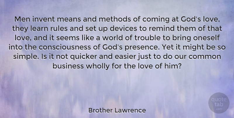 Brother Lawrence Men Invent Means And Methods Of Coming At Gods