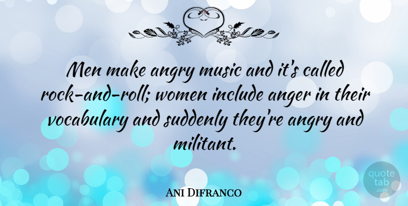 Ani Difranco Men Make Angry Music And It S Called Rock And