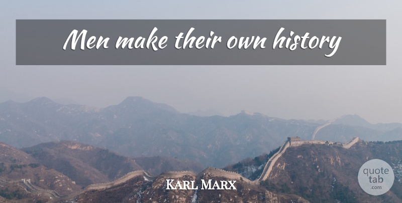Karl Marx Quote About Men, History, Communist Manifesto: Men Make Their Own History...