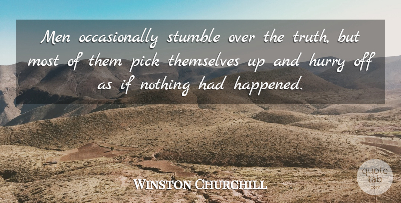 Winston Churchill Quote About Inspirational, Funny, Life: Men Occasionally Stumble Over The...