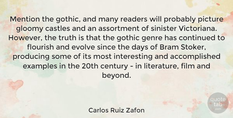 Carlos Ruiz Zafon Quote About Interesting, Castles, Literature: Mention The Gothic And Many...