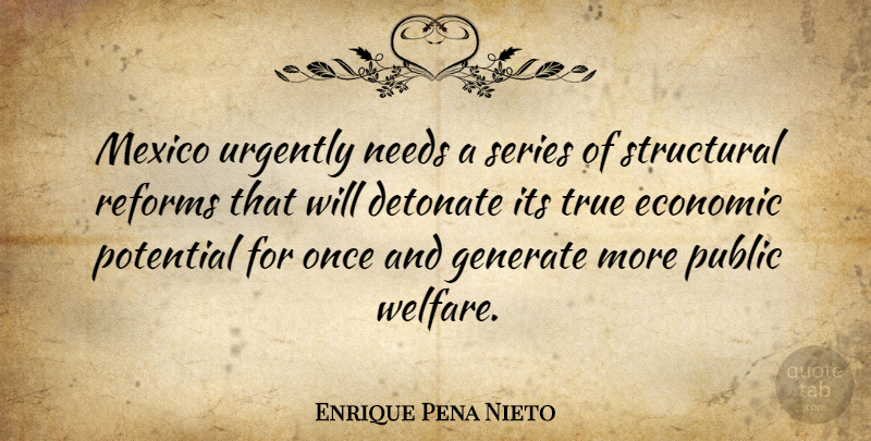 Enrique Pena Nieto Quote About Needs, Mexico, Reform: Mexico Urgently Needs A Series...