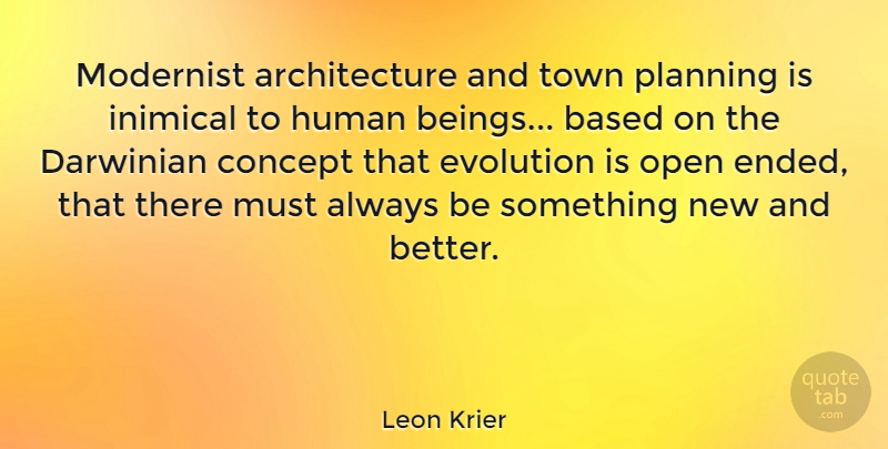 Leon Krier Quote About Towns, Planning, Architecture: Modernist Architecture And Town Planning...
