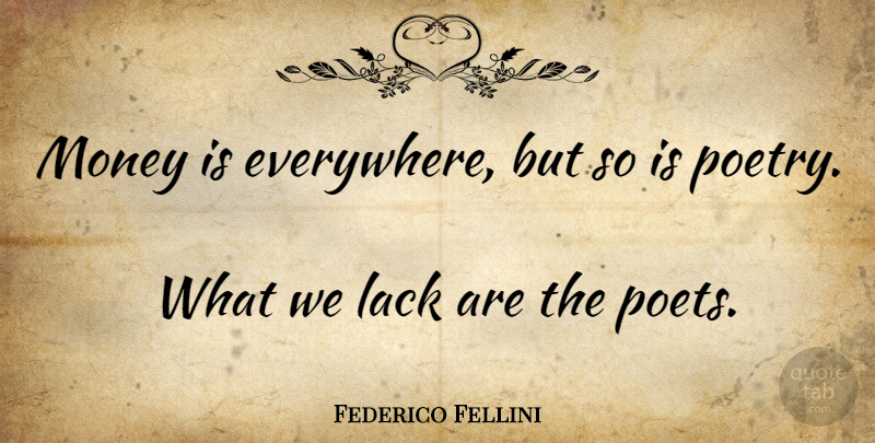 Federico Fellini Money Is Everywhere But So Is Poetry What We