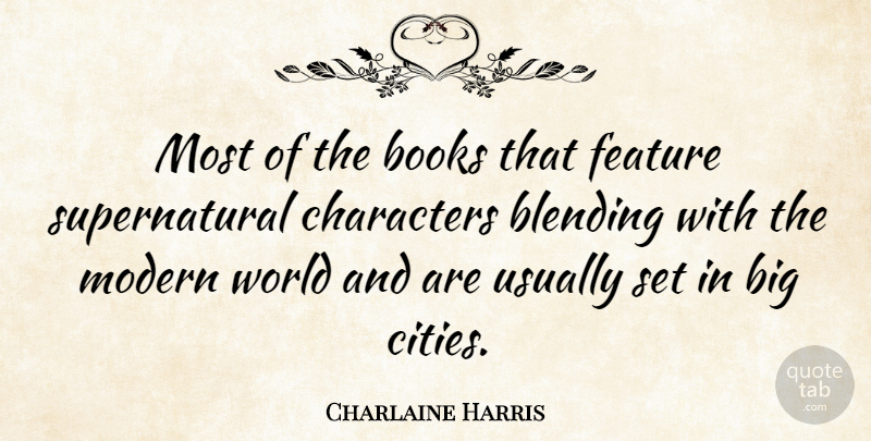 Charlaine Harris Most Of The Books That Feature Supernatural
