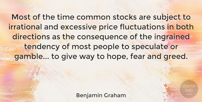 Benjamin Graham: Most of the time common stocks are subject