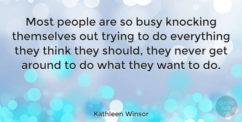 Kathleen Winsor Quote About Inspirational, Life, Karma: Most People Are So Busy...