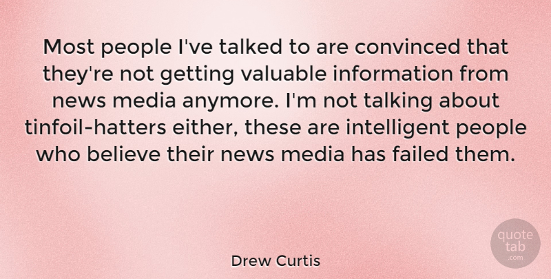 Drew Curtis Most People Ive Talked To Are Convinced That Theyre