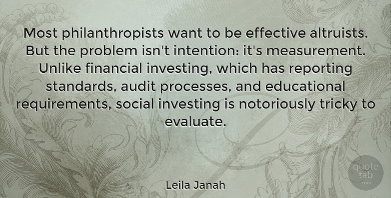 Leila Janah Quote About Audit, Effective, Investing, Reporting, Social: Most Philanthropists Want To Be...