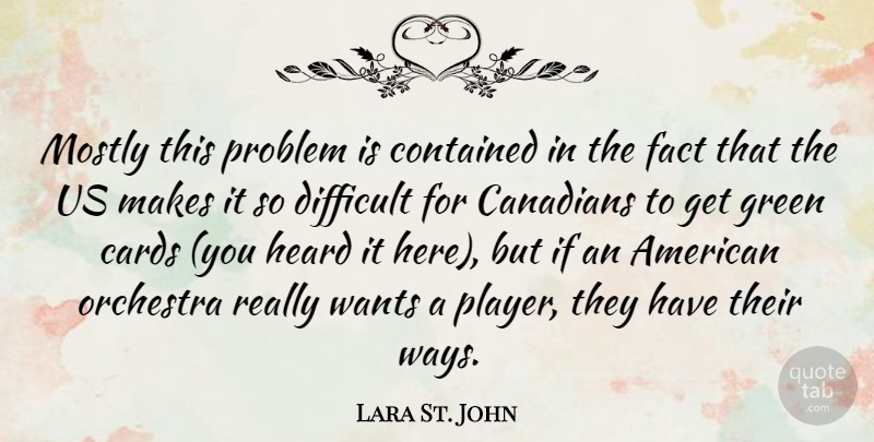 Lara St. John Quote About Player, Cards, Orchestra: Mostly This Problem Is Contained...