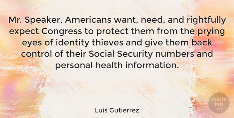 Luis Gutierrez Quote About Congress, Control, Expect, Health, Numbers: Mr Speaker Americans Want Need...