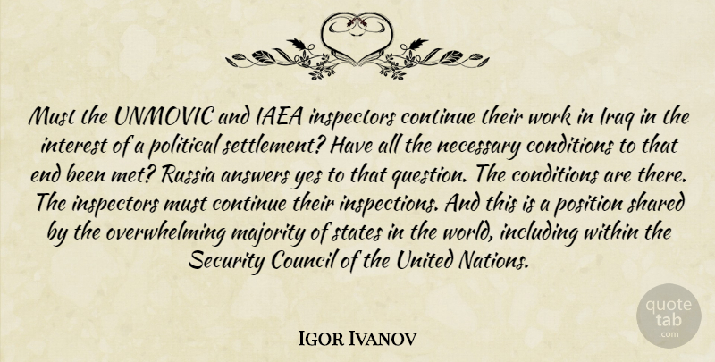 Igor Ivanov Quote About Answers, Conditions, Continue, Council, Including: Must The Unmovic And Iaea...