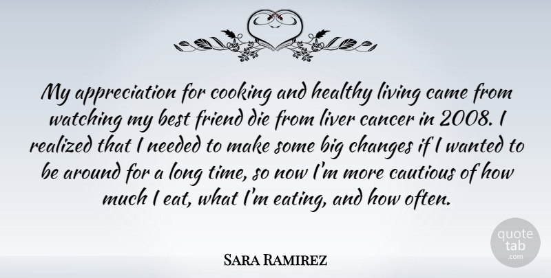 sara ramirez quote about appreciation best came cautious changes my appreciation