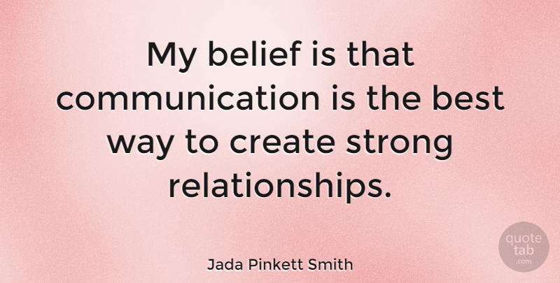 Jada Pinkett Smith Quote About Strong, Communication, Way: My Belief Is That Communication...