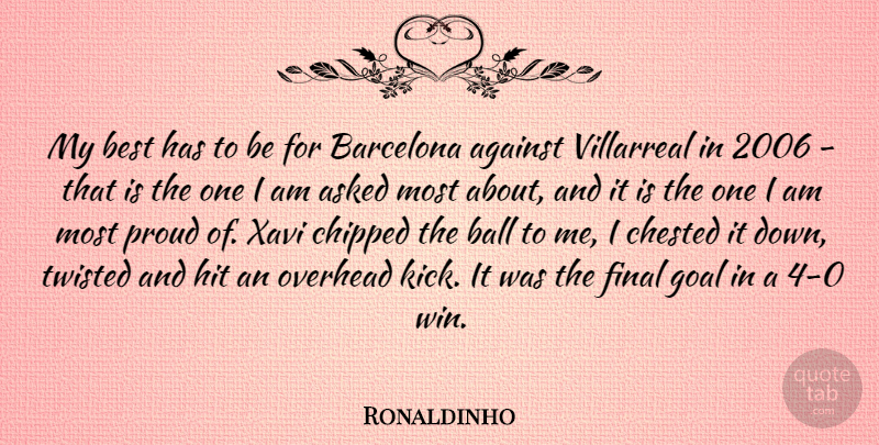 Ronaldinho Quote About Winning, Goal, Proud: My Best Has To Be...