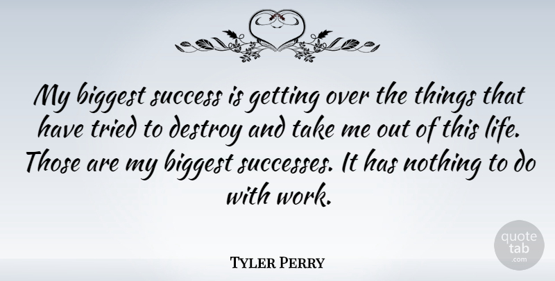 Tyler Perry My Biggest Success Is Getting Over The Things That Have
