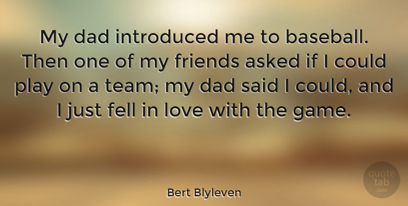 Bert Blyleven My Dad Introduced Me To Baseball Then One Of My