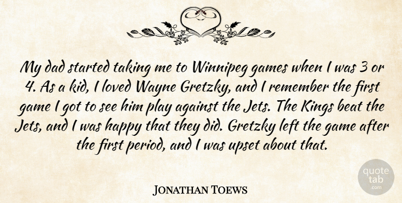 Jonathan Toews: My dad started taking me to Winnipeg games