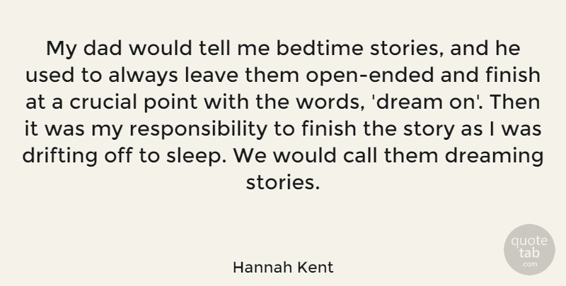 Hannah Kent: My dad would tell me bedtime stories, and he