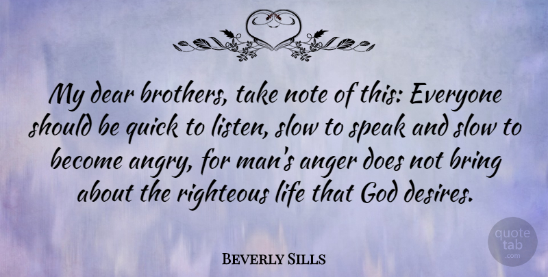Beverly Sills My Dear Brothers Take Note Of This Everyone Should