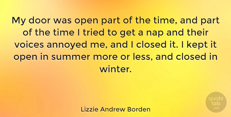 Lizzie Andrew Borden Quote About American Celebrity, Annoyed, Closed, Kept, Nap: My Door Was Open Part...