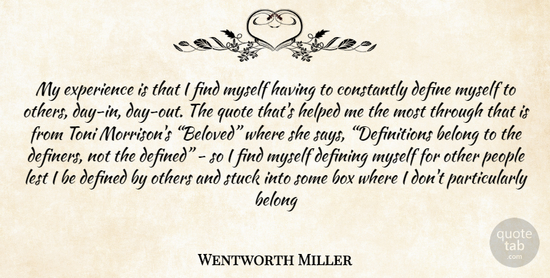 Wentworth Miller Quote About People, Definitions, Defining: My Experience Is That I...