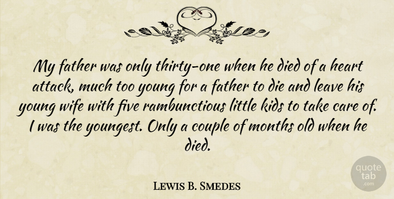 Lewis B Smedes My Father Was Only Thirty One When He Died Of A