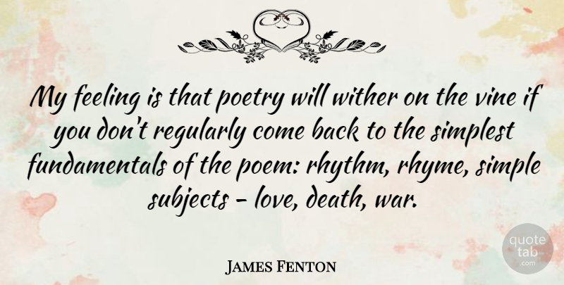 James Fenton My Feeling Is That Poetry Will Wither On The Vine If