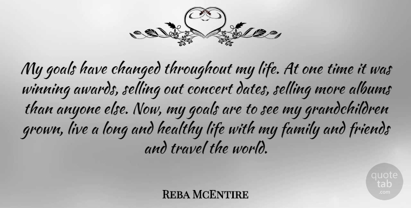 Reba McEntire Quote About Grandchildren, Winning, Selling More: My Goals Have Changed Throughout...