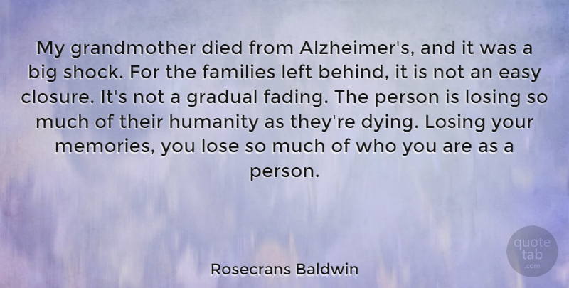 Rosecrans Baldwin Quote About Died, Easy, Families, Gradual, Left: My Grandmother Died From Alzheimers...