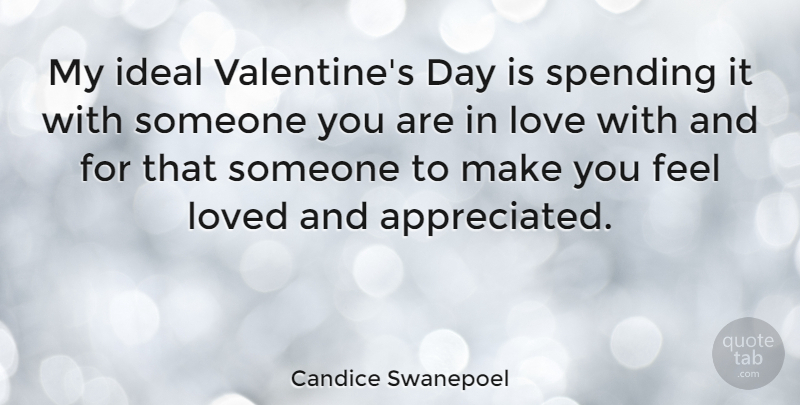 Candice Swanepoel Quote About Valentine, Appreciated, Spending: My Ideal Valentines Day Is...