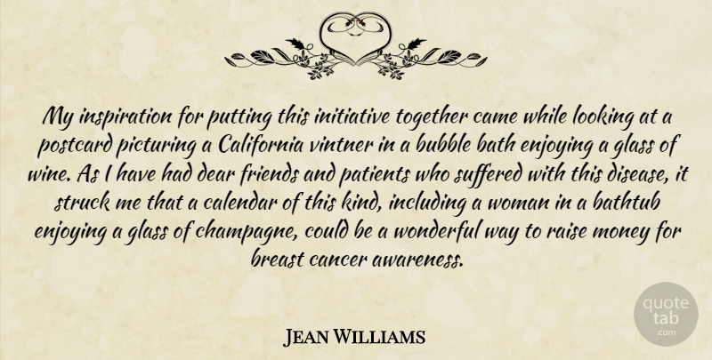 Jean Williams Quote About Bath, Bathtub, Bubble, Calendar, California: My Inspiration For Putting This...