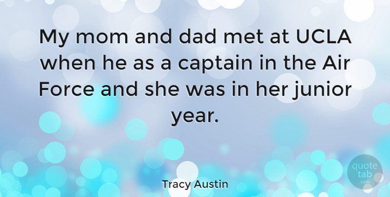 Tracy Austin My Mom And Dad Met At Ucla When He As A Captain In The