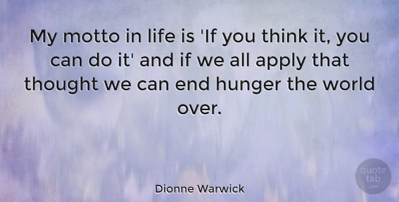 Dionne Warwick: My motto in life is 'If you think it, you ...