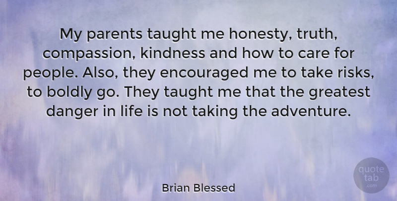 Brian Blessed Quote About Honesty, Kindness, Adventure: My Parents Taught Me Honesty...