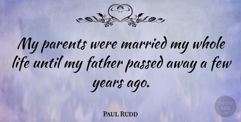 Paul Rudd: My Parents Were Married My Whole Life Until My