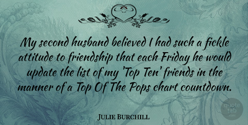 Julie Burchill: My second husband believed I had such a fickle