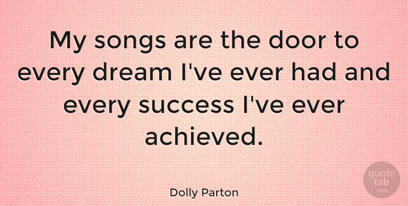 Dolly Parton My Songs Are The Door To Every Dream I Ve Ever Had And Every Quotetab