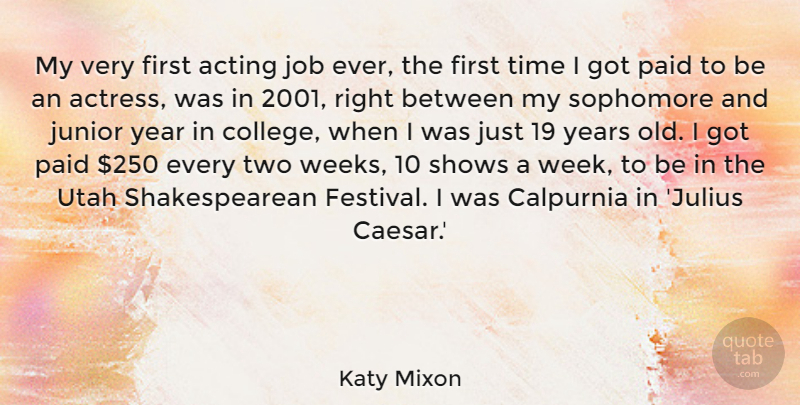 Katy Mixon Quote About Jobs, College, Utah: My Very First Acting Job...