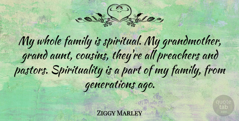Ziggy Marley My Whole Family Is Spiritual My Grandmother Grand
