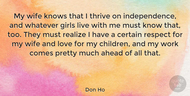 Don Ho Quote About Ahead, Certain, Girls, Knows, Love: My Wife Knows That I...