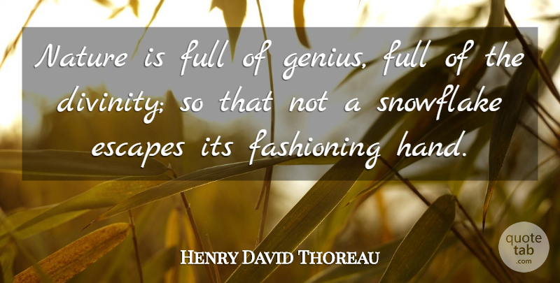 Henry David Thoreau Quote About Nature, Travel, Hands: Nature Is Full Of Genius...