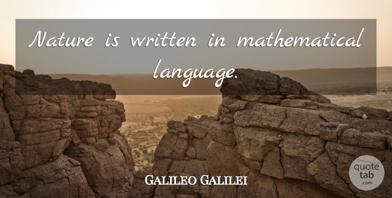 Galileo Galilei Quote About Language, Mathematics, Mathematical: Nature Is Written In Mathematical...