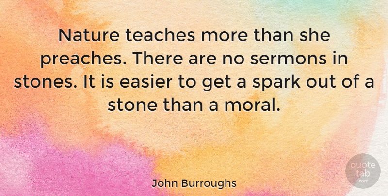 John Burroughs Nature Teaches More Than She Preaches There Are No