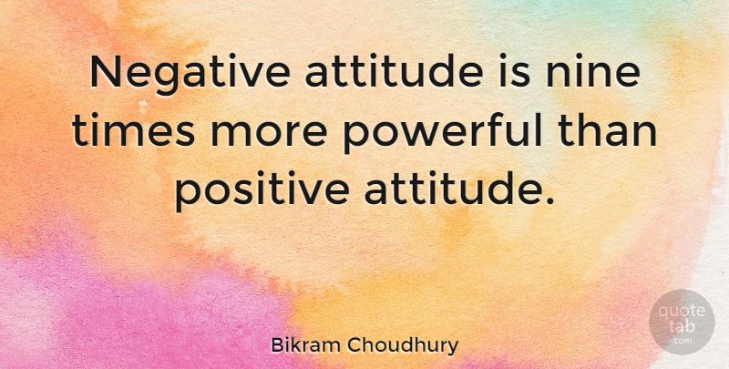 Bikram Choudhury Negative Attitude Is Nine Times More Powerful Than