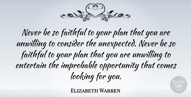 Elizabeth Warren: Never be so faithful to your plan that you ...