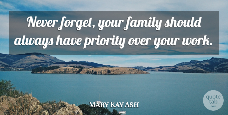 mary kay ash never forget your family should always have