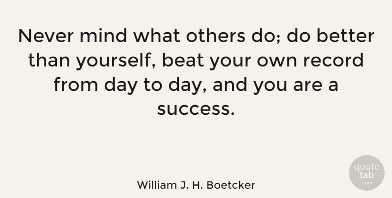 William J. H. Boetcker Quote About Motivational, Success, Sports: Never Mind What Others Do...